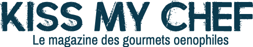 Kiss My Chef - Le magazine des gourmets oenophiles