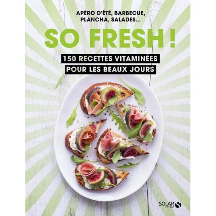 6 livres de cuisine pour les beaux jours kiss my chef - Livre de cuisine facile pour tous les jours ...