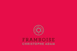 Framboise de Christophe Adam