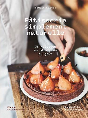 Pâtisserie simplement naturelle Benoît Castel