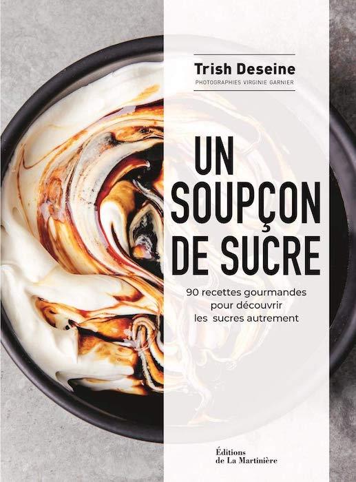 Livres de cuisine de la rentrée 2019 Un soupçon de sucre