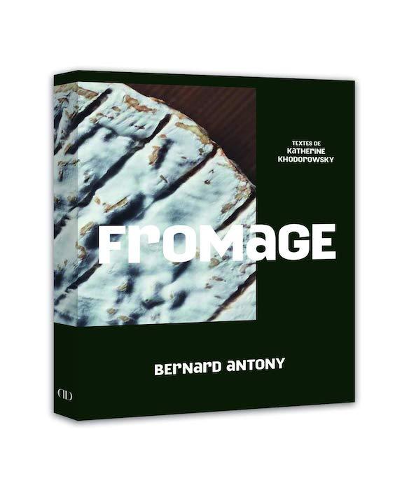 Livres de cuisine d'octobre 2019 Fromage – Bernard Antony