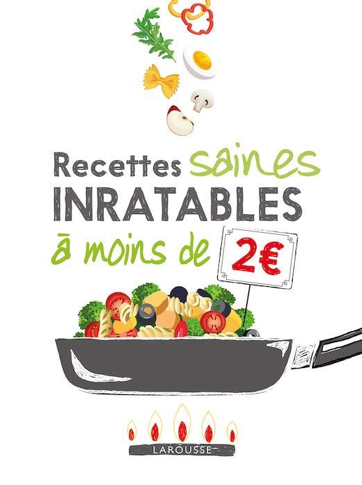 Recettes saines inratables à moins de 2 euros